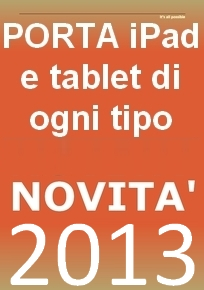 Novità 2012 - cover e porta tablet Pc